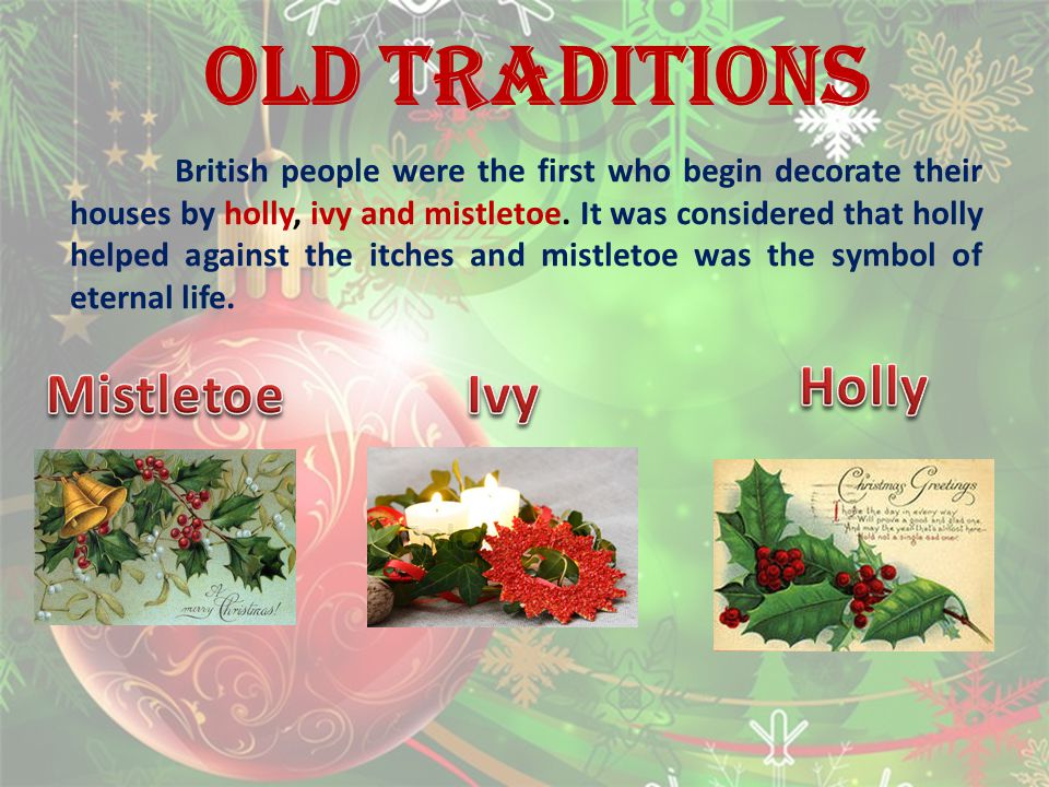 Old Traditions Holly Mistletoe Ivy