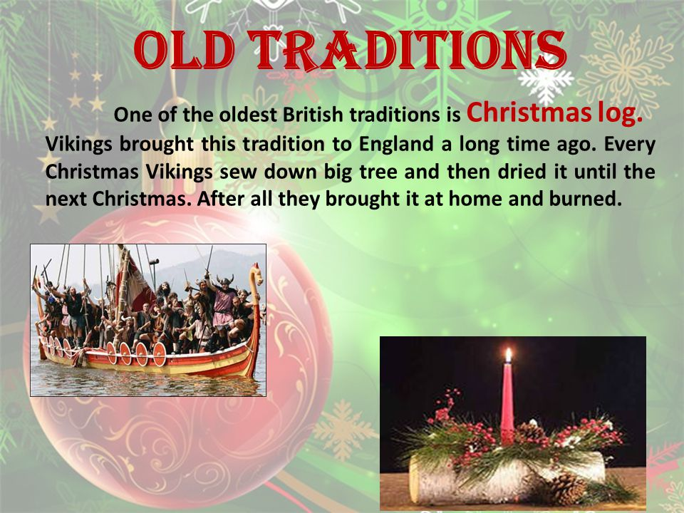 Merry christmas sorin evgenii form 3 g ppt video online download old traditions one of the oldest british traditions is christmas log sciox Image collections