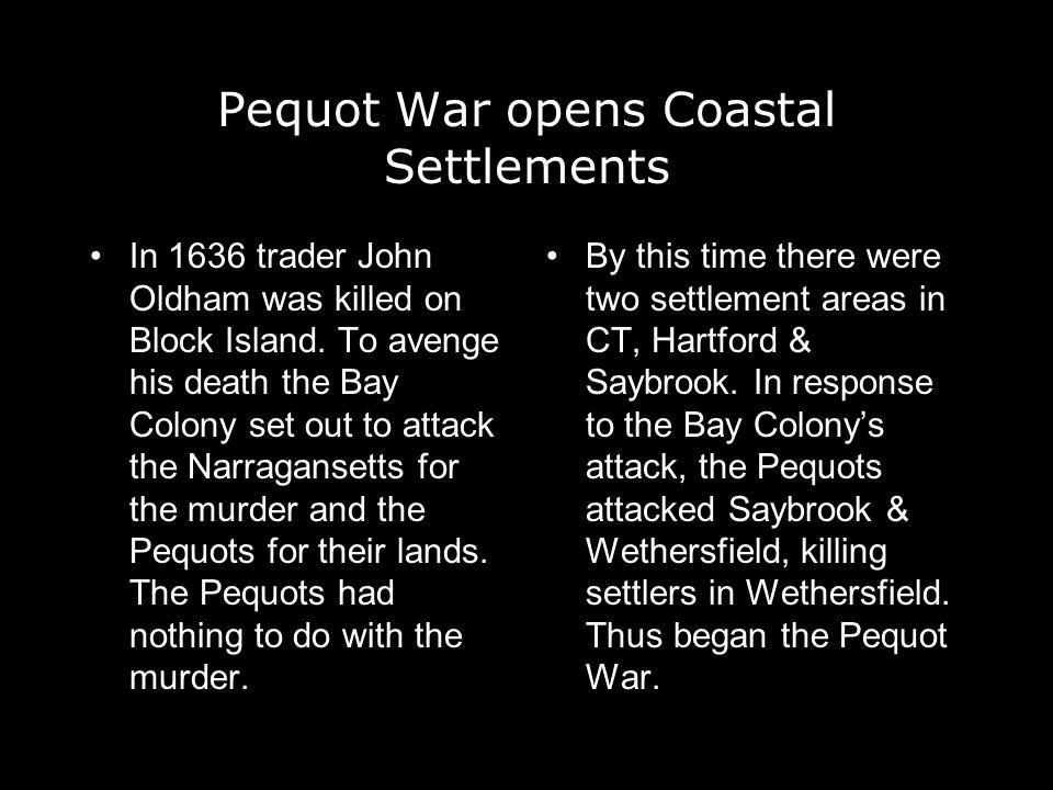 Pequot War opens Coastal Settlements