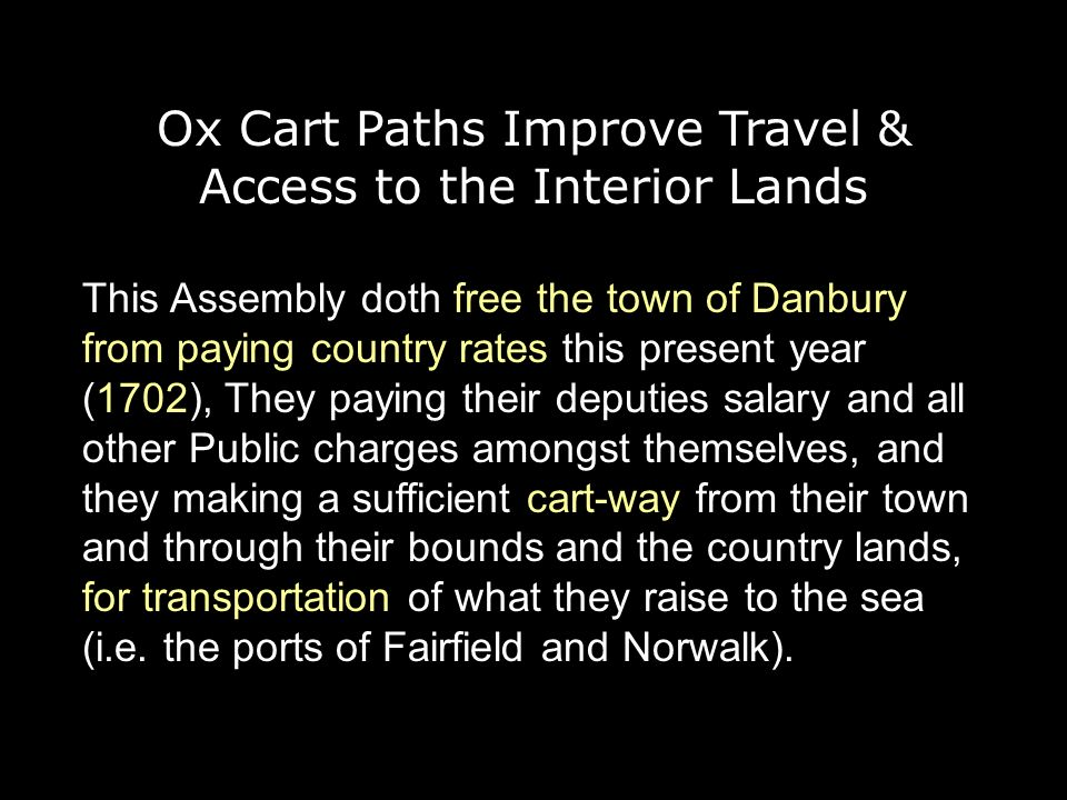 Ox Cart Paths Improve Travel & Access to the Interior Lands