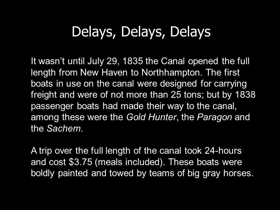 Delays, Delays, Delays