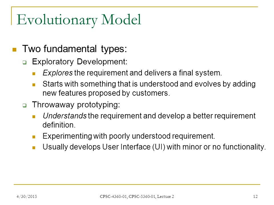 Evolutionary Model Two fundamental types: Exploratory Development: