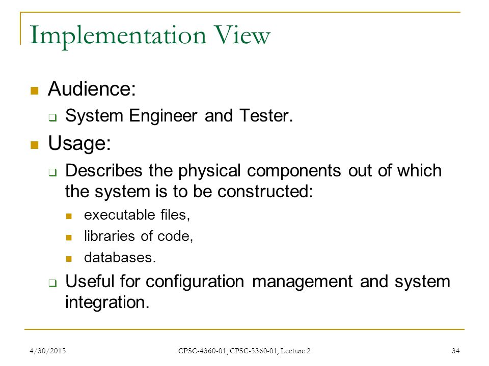 Implementation View Audience: Usage: System Engineer and Tester.
