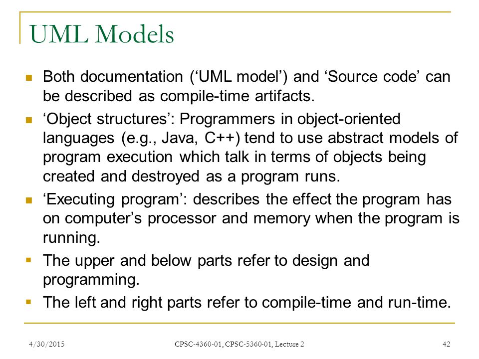 UML Models Both documentation ('UML model') and 'Source code' can be described as compile-time artifacts.