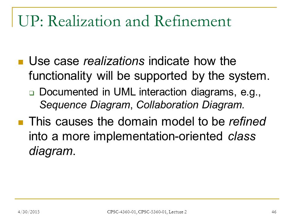 UP: Realization and Refinement