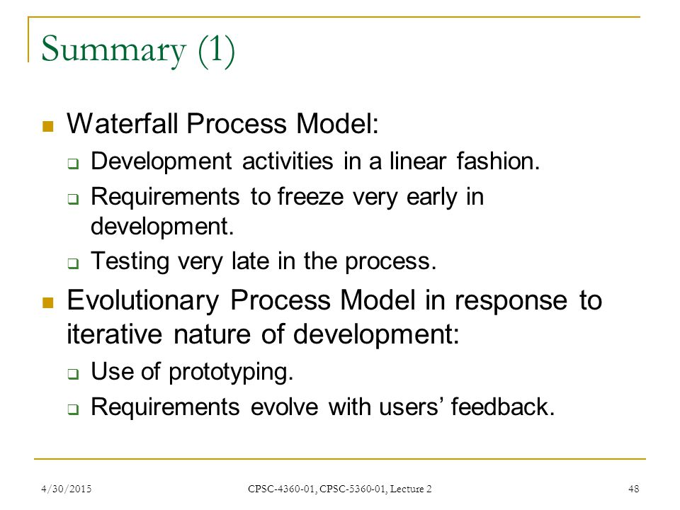 Summary (1) Waterfall Process Model: