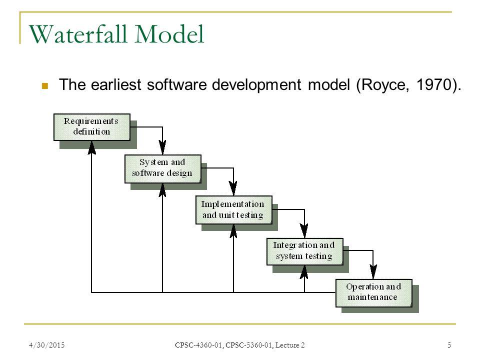 Waterfall Model The earliest software development model (Royce, 1970).
