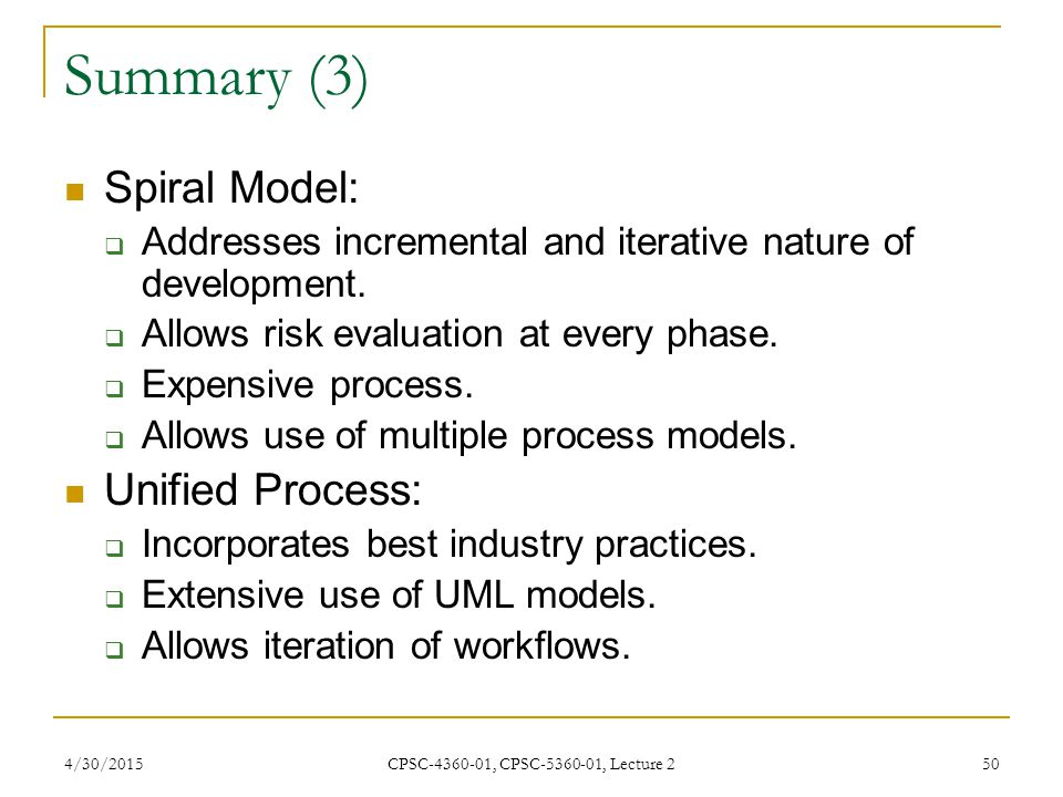 Summary (3) Spiral Model: Unified Process: