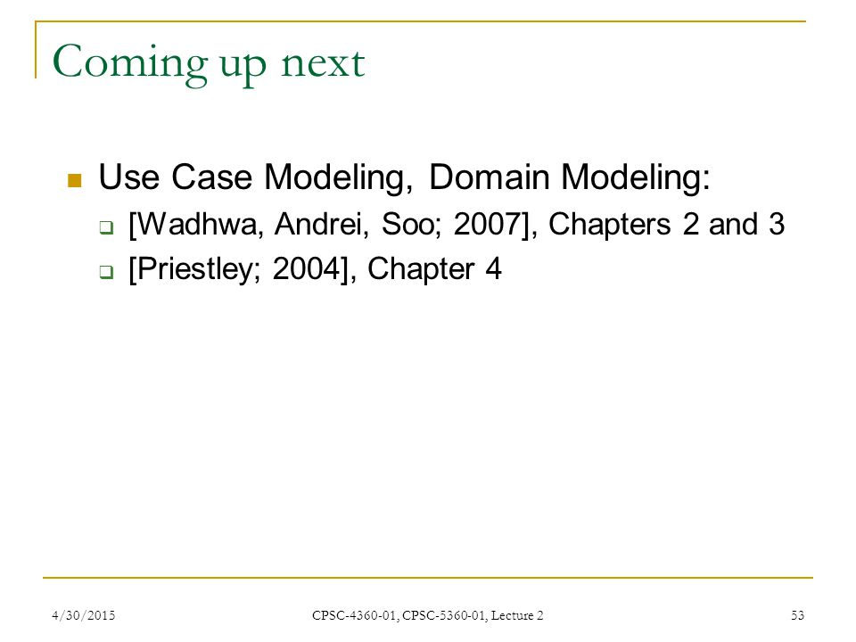 Coming up next Use Case Modeling, Domain Modeling: