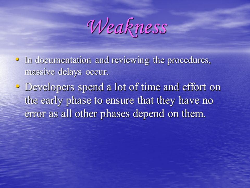Weakness In documentation and reviewing the procedures, massive delays occur.