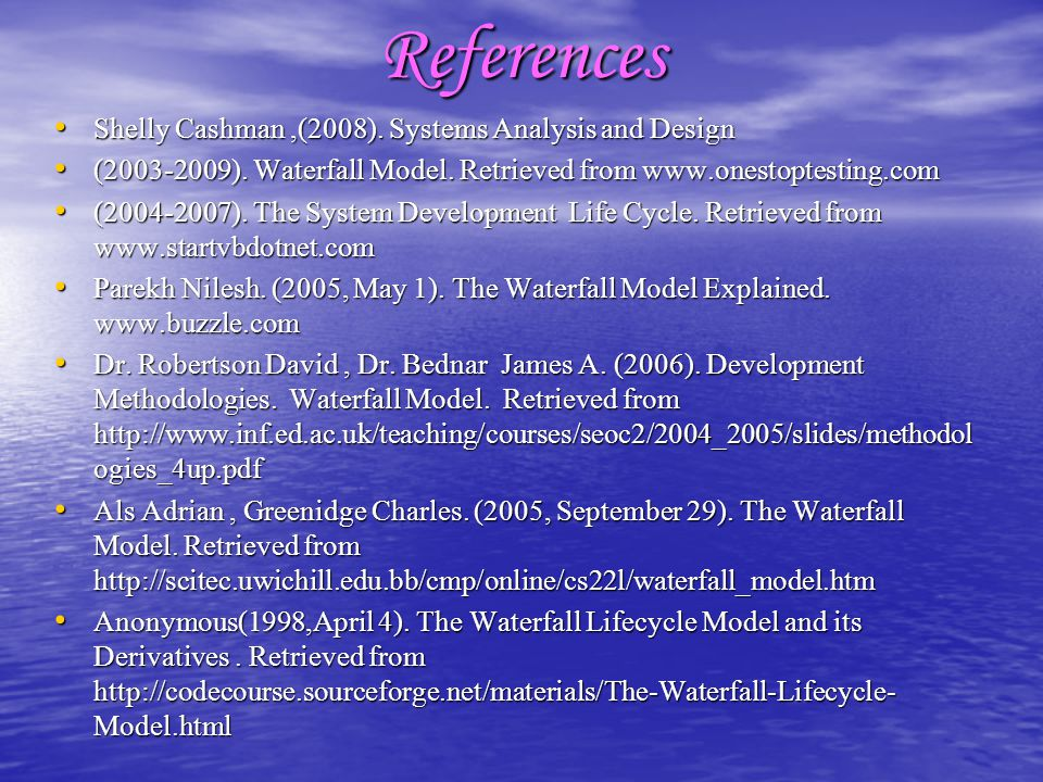 References Shelly Cashman ,(2008). Systems Analysis and Design