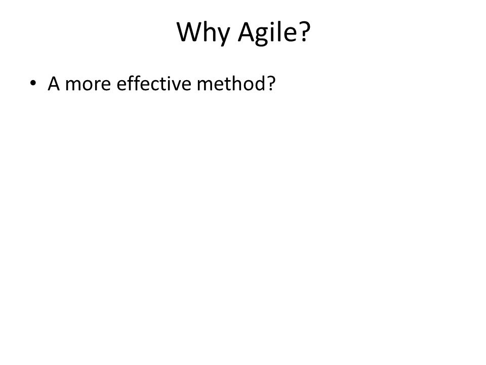 Why Agile A more effective method