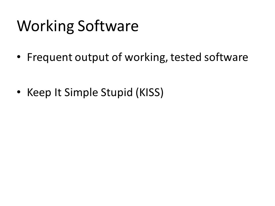 Working Software Frequent output of working, tested software