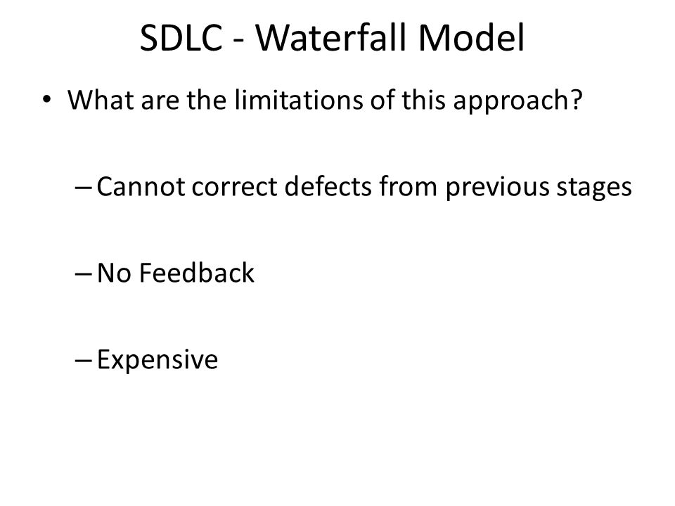 SDLC - Waterfall Model What are the limitations of this approach
