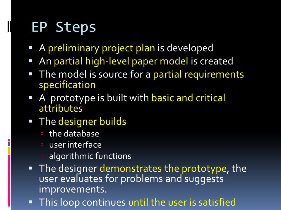 EP Steps A preliminary project plan is developed