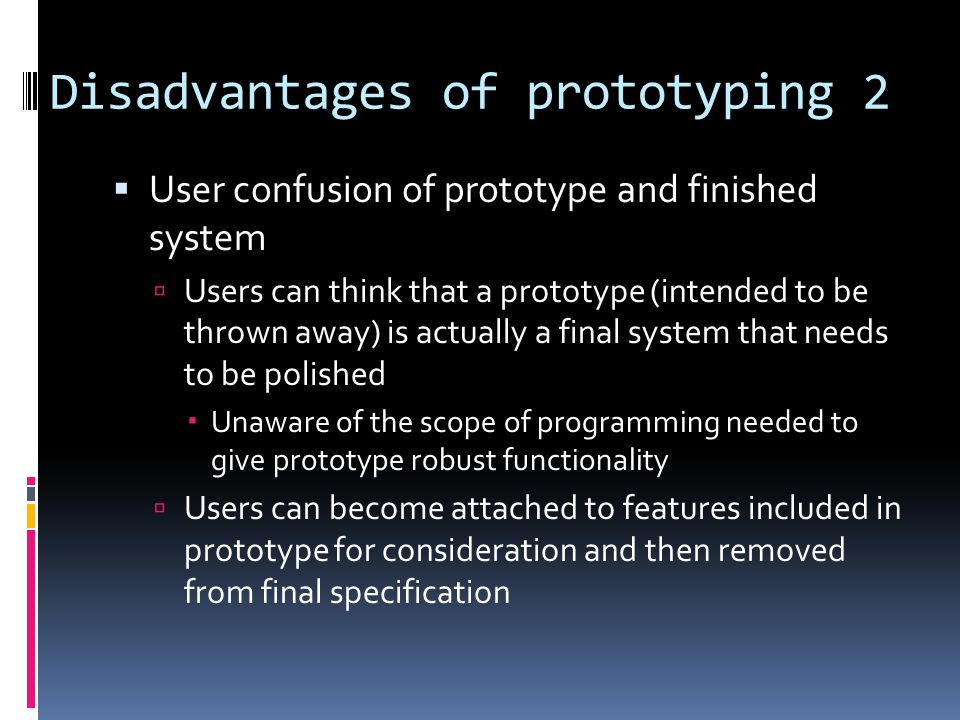 Disadvantages of prototyping 2