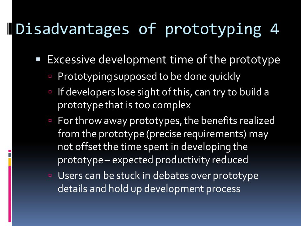 Disadvantages of prototyping 4