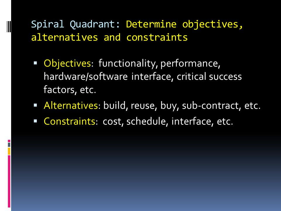 Spiral Quadrant: Determine objectives, alternatives and constraints