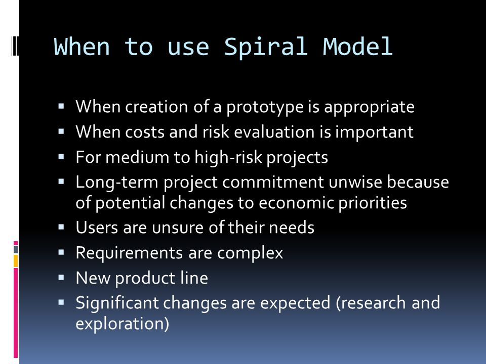 When to use Spiral Model