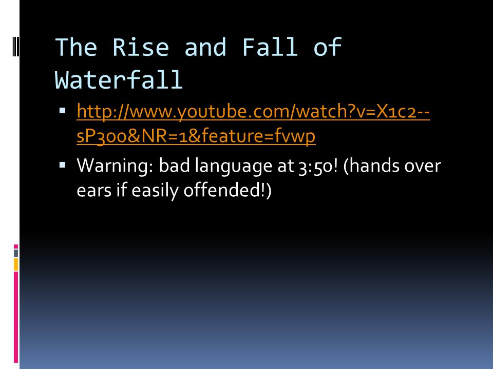 The Rise and Fall of Waterfall