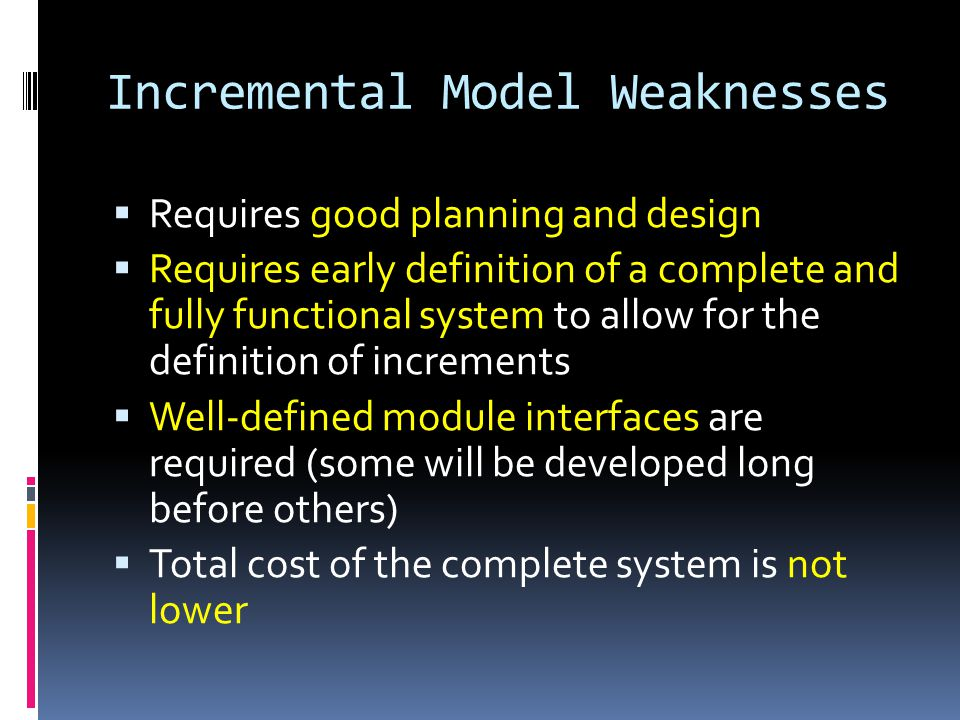 Incremental Model Weaknesses