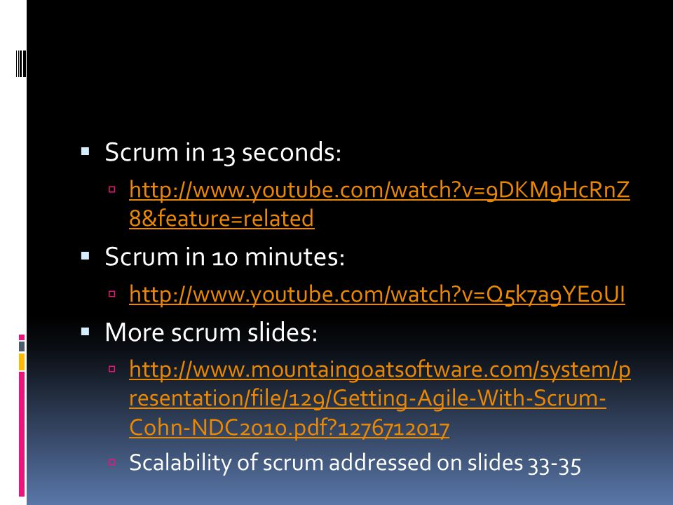 Scrum in 13 seconds: Scrum in 10 minutes: More scrum slides: