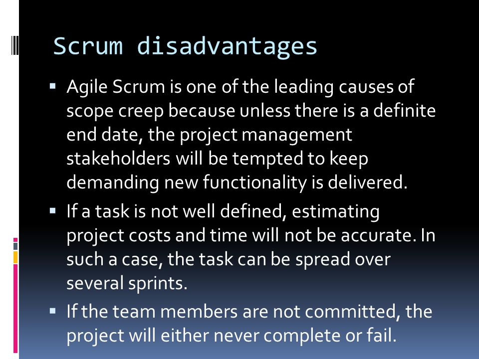 Scrum disadvantages
