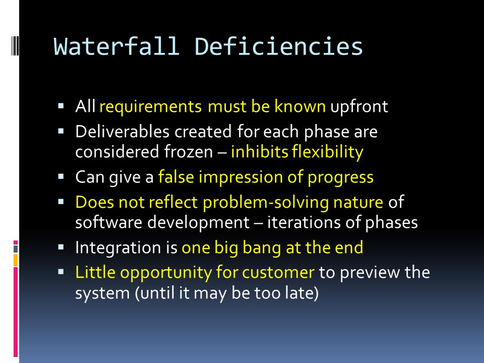 Waterfall Deficiencies