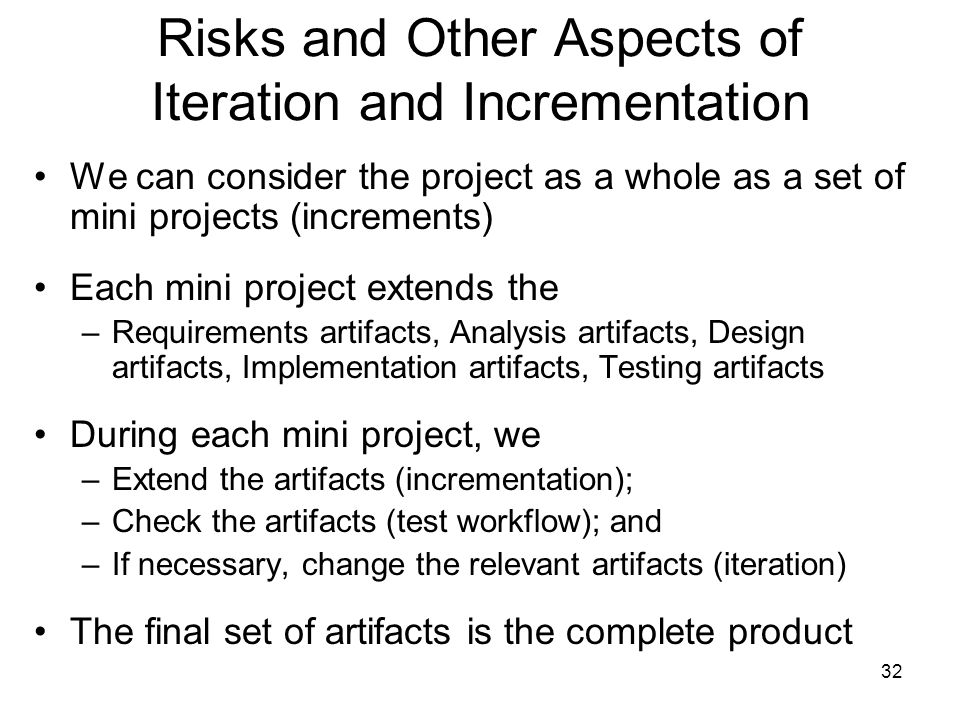 Risks and Other Aspects of Iteration and Incrementation