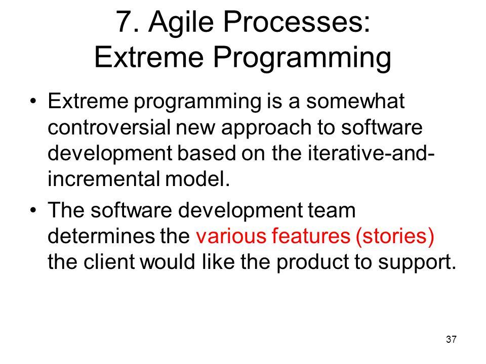 7. Agile Processes: Extreme Programming
