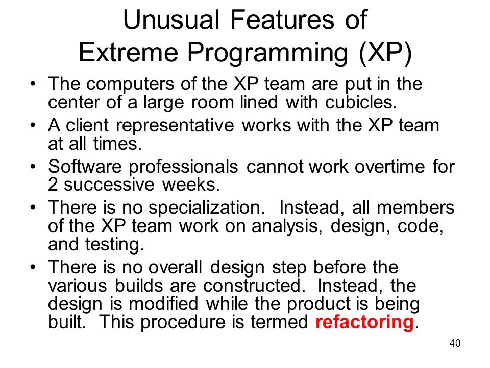 Unusual Features of Extreme Programming (XP)