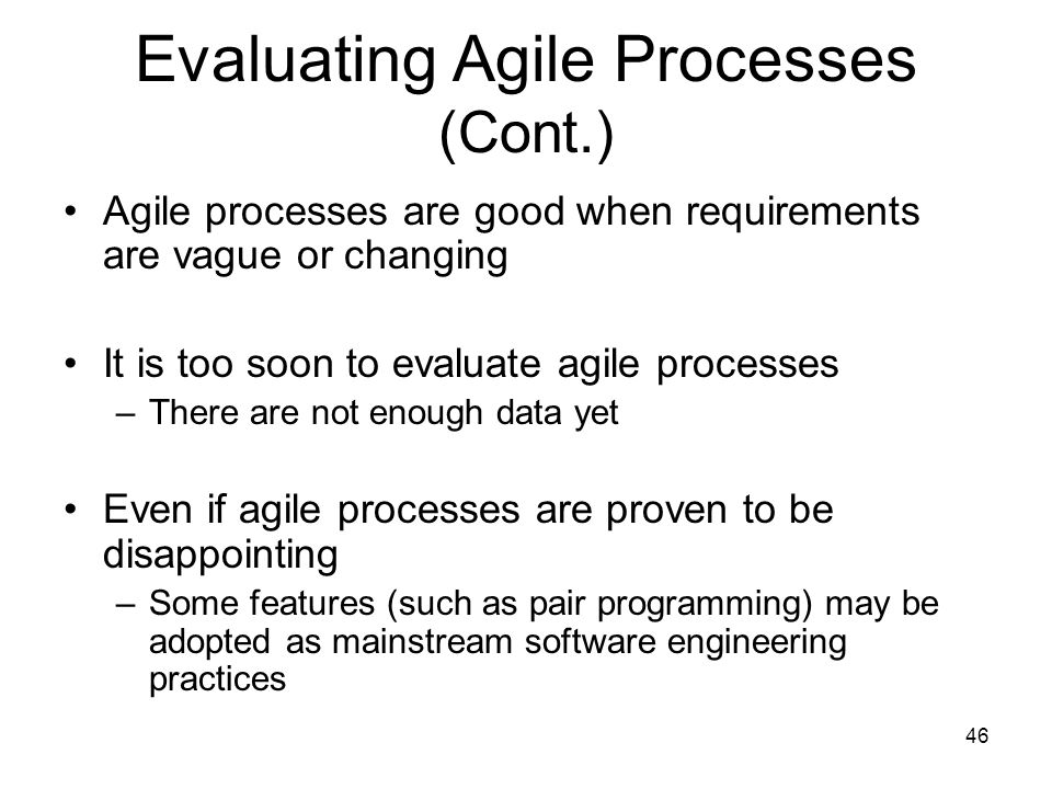 Evaluating Agile Processes (Cont.)