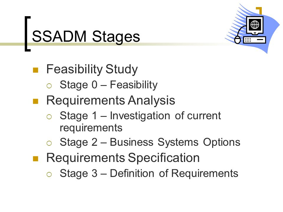 SSADM Stages Feasibility Study Requirements Analysis