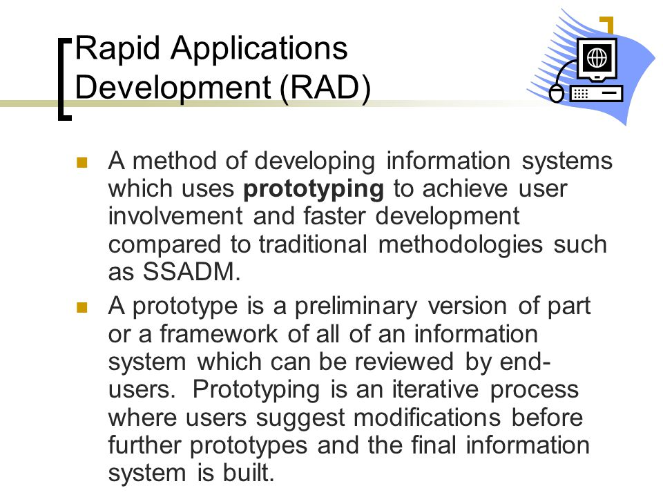 Rapid Applications Development (RAD)