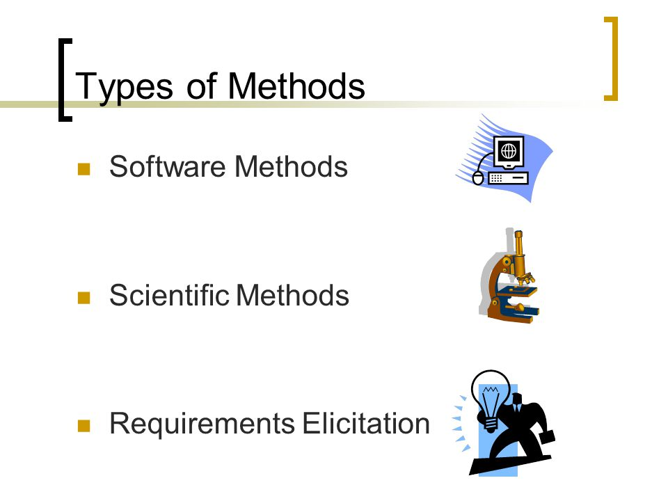 Types of Methods Software Methods Scientific Methods
