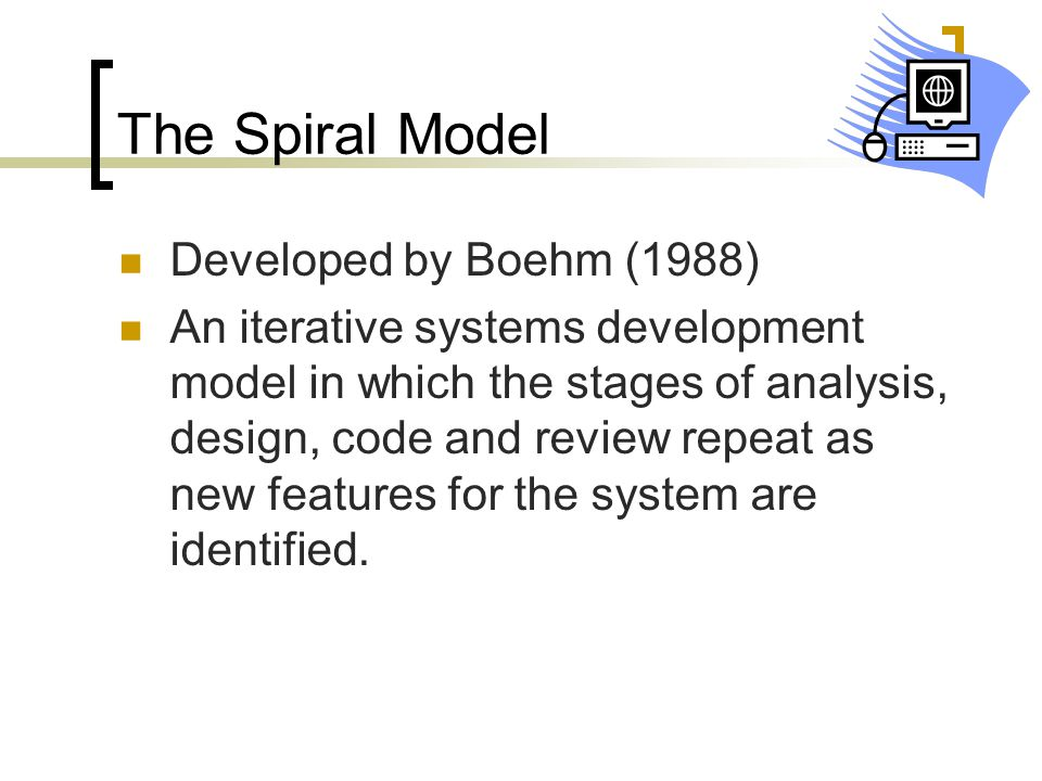 The Spiral Model Developed by Boehm (1988)