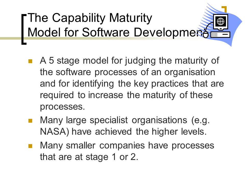 The Capability Maturity Model for Software Development