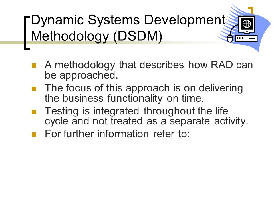 Dynamic Systems Development Methodology (DSDM)
