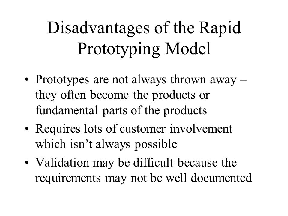 Disadvantages of the Rapid Prototyping Model