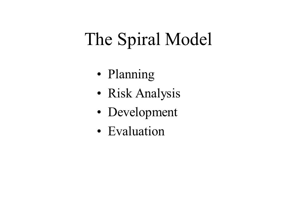 The Spiral Model Planning Risk Analysis Development Evaluation