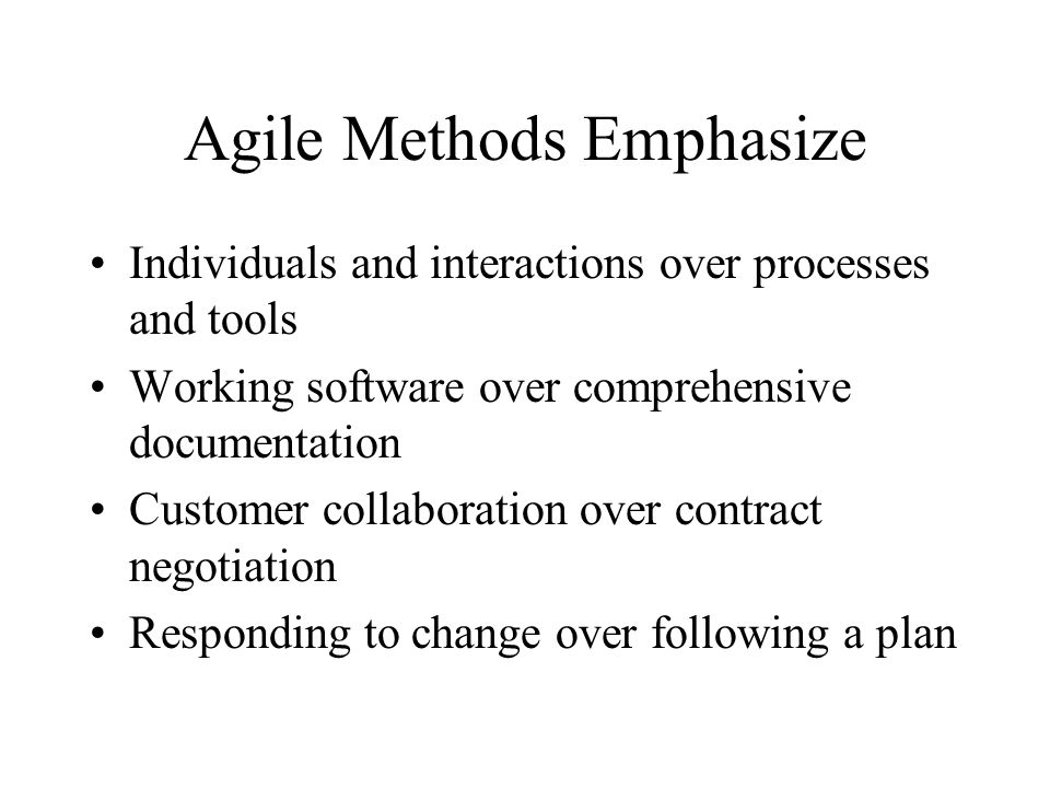 Agile Methods Emphasize