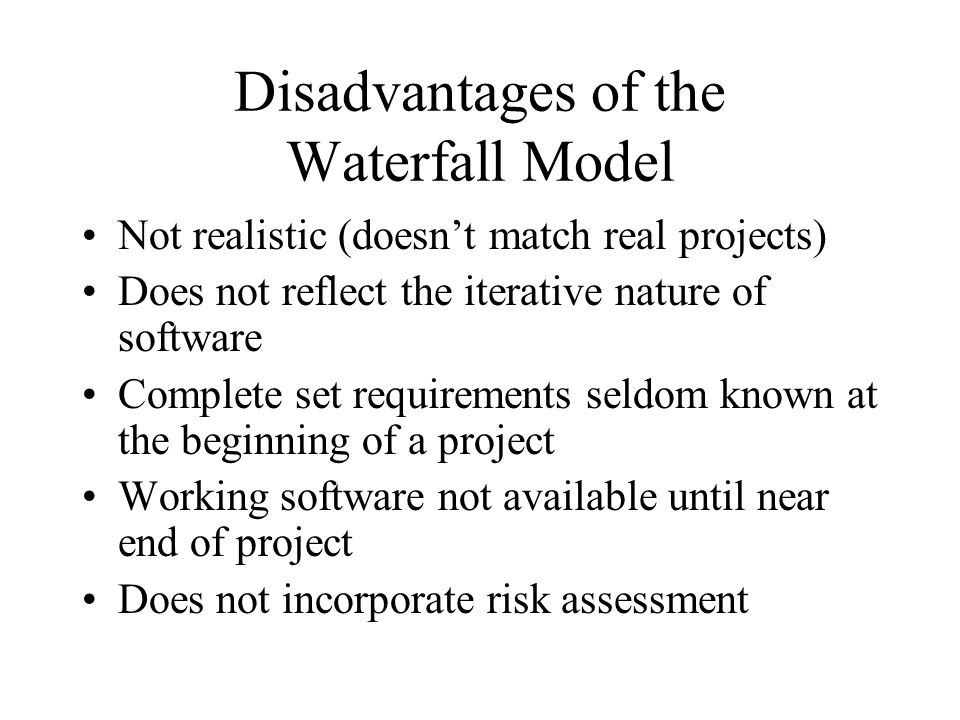 Disadvantages of the Waterfall Model