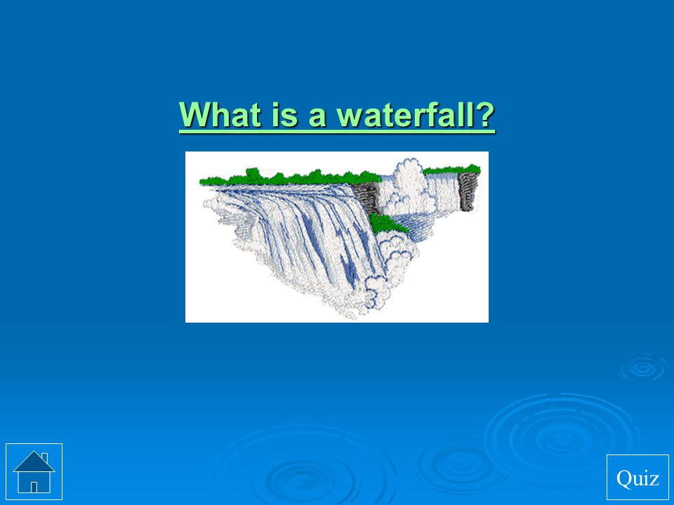 What is a waterfall Quiz