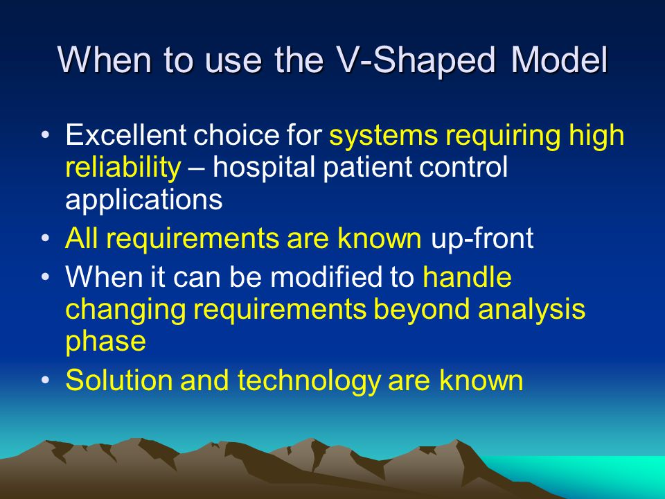 When to use the V-Shaped Model