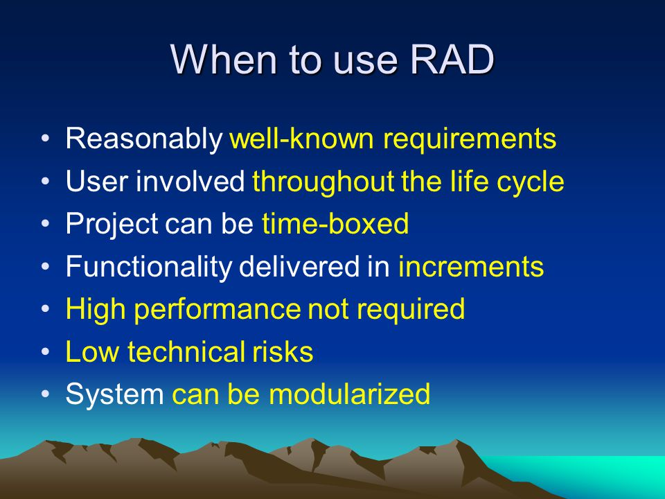 When to use RAD Reasonably well-known requirements