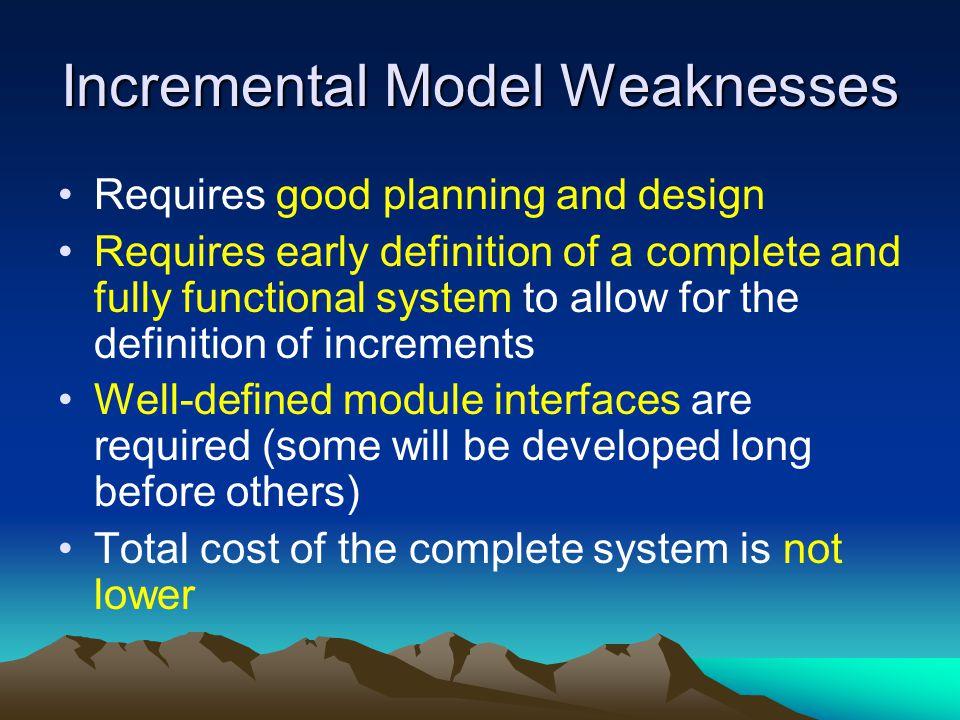 Incremental Model Weaknesses