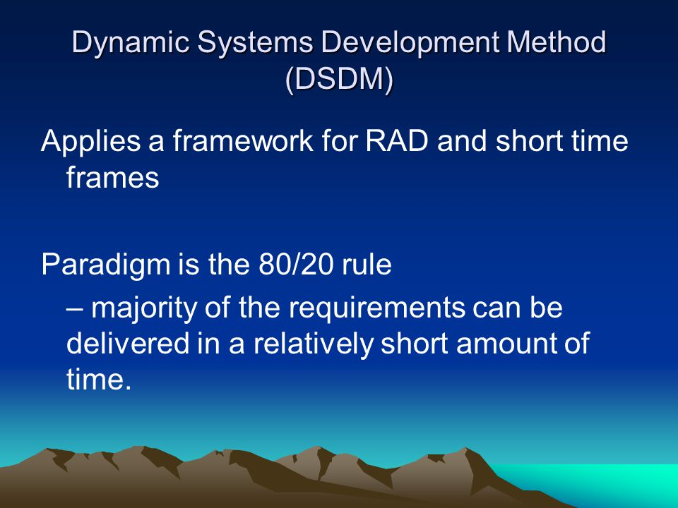 Dynamic Systems Development Method (DSDM)
