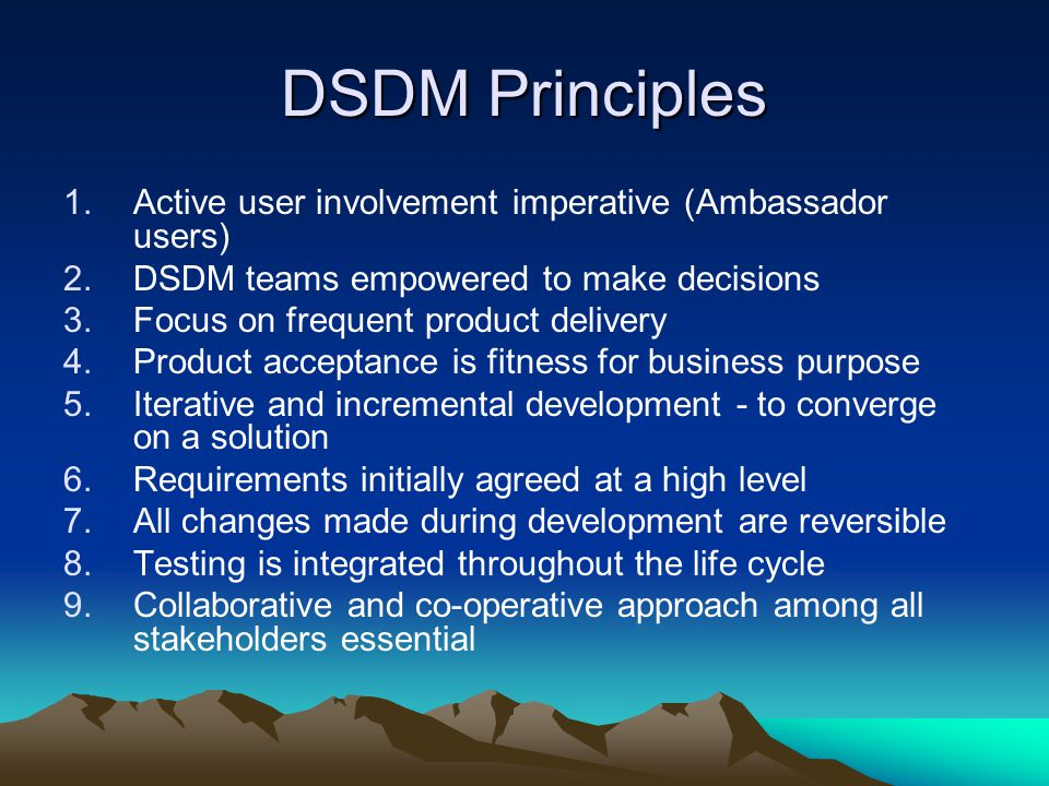 DSDM Principles Active user involvement imperative (Ambassador users)