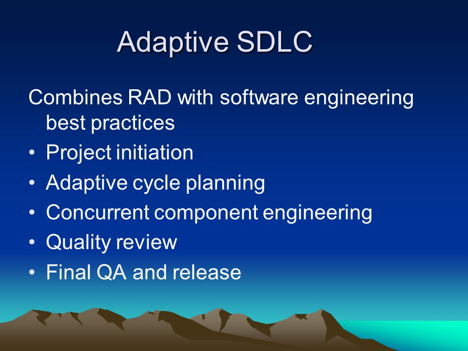Adaptive SDLC Combines RAD with software engineering best practices