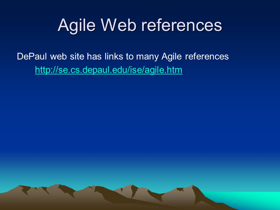 Agile Web references DePaul web site has links to many Agile references.